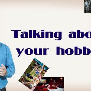 Hobbies – Hướng dẫn nói về sở thích và thói quen đơn giản nhất