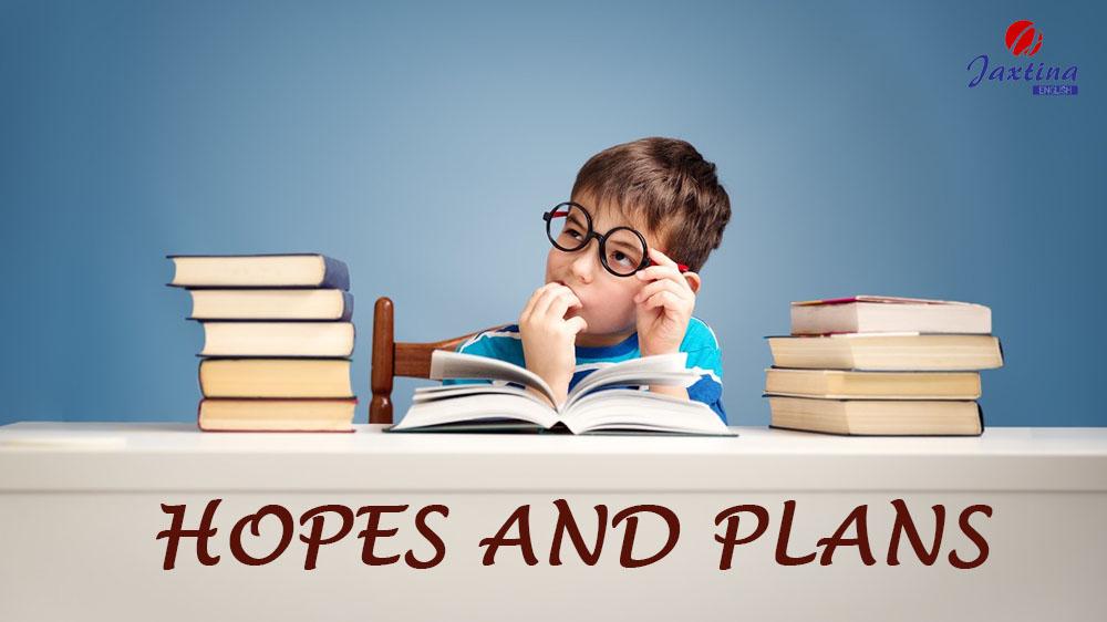 """Từ Vựng Tiếng Anh Về """"Hy Vọng Và Dự Định""""  (Hopes And Plans)"""