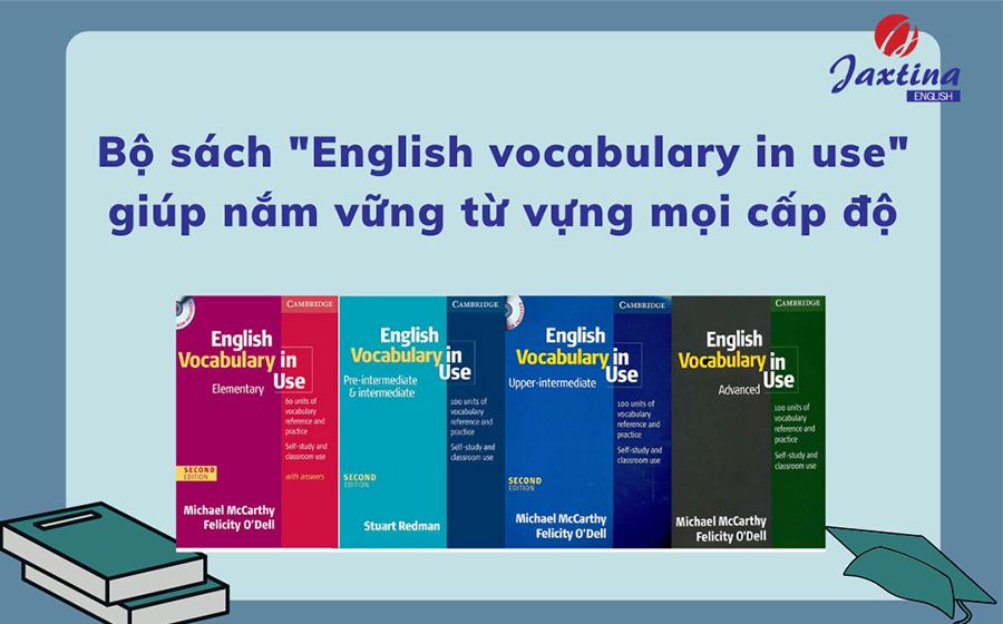 """Giới thiệu sách """"English vocabulary in use"""" giúp bạn nắm vững từ vựng cho mọi cấp độ"""