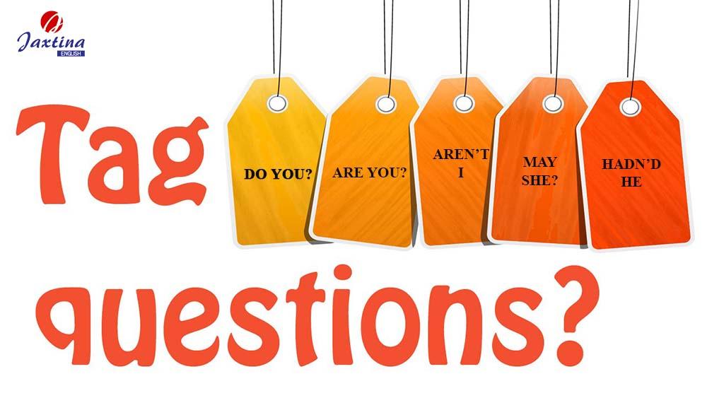 Câu Hỏi Đuôi Trong Tiếng Anh (Tag Questions)