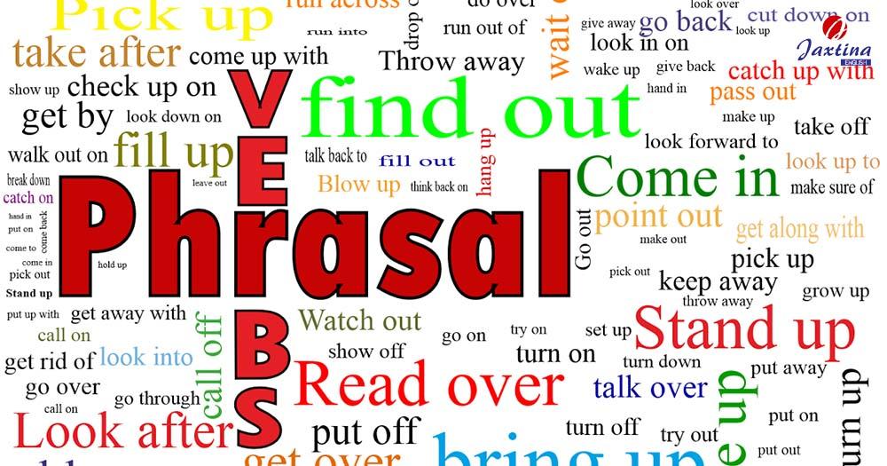 Phrasal Verbs (Cụm động từ) Thông Dụng Phần 1