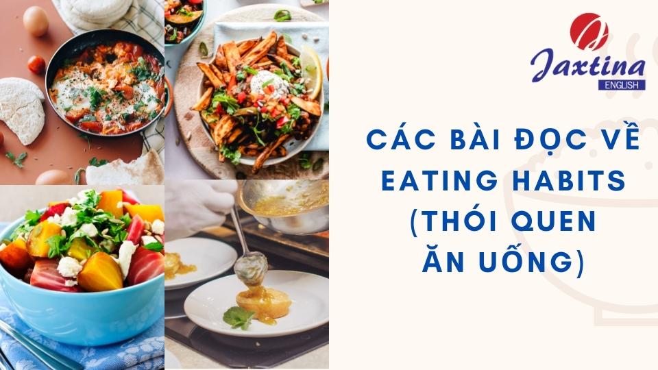 """Các Bài Đọc Về Chủ Đề """"Eating Habits"""" (Thói Quen Ăn Uống)"""
