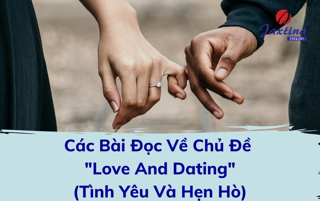 """Các Bài Đọc Về Chủ Đề """"Love And Dating"""" (Tình Yêu Và Hẹn Hò)"""