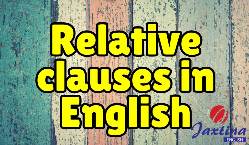 Mệnh đề quan hệ (Relative clauses) trong Tiếng Anh